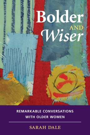 Bolder and Wiser - Sarah Dale